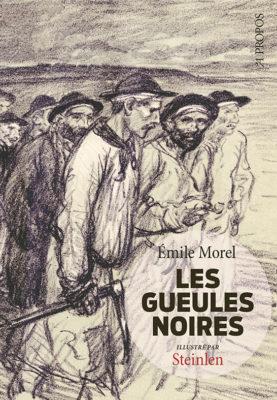 Les Gueules noires - Editions A Propos